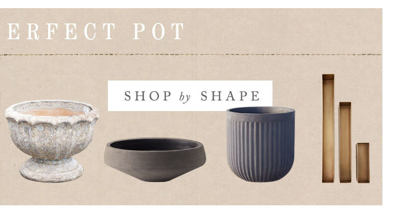 Find Your Perfect Pot | Shop by Shape