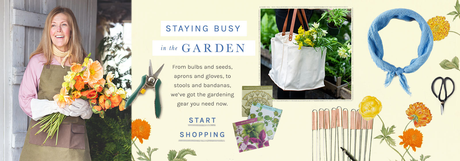 Staying Busy in the Garden | From bulbs to seed, aprons to gloves, we've got the gardening gear you need now.