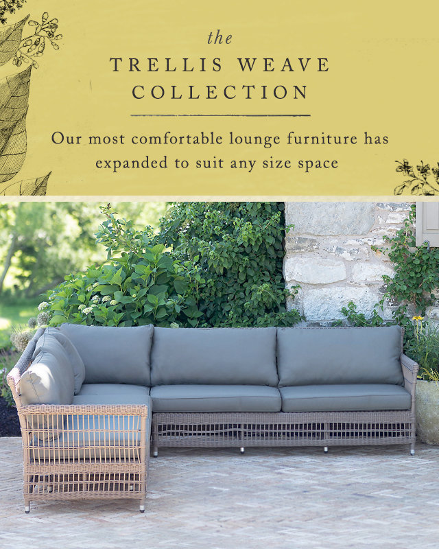 The Trellis Weave Collection | our most comfortable lounge furniture has expanded to suit any size space