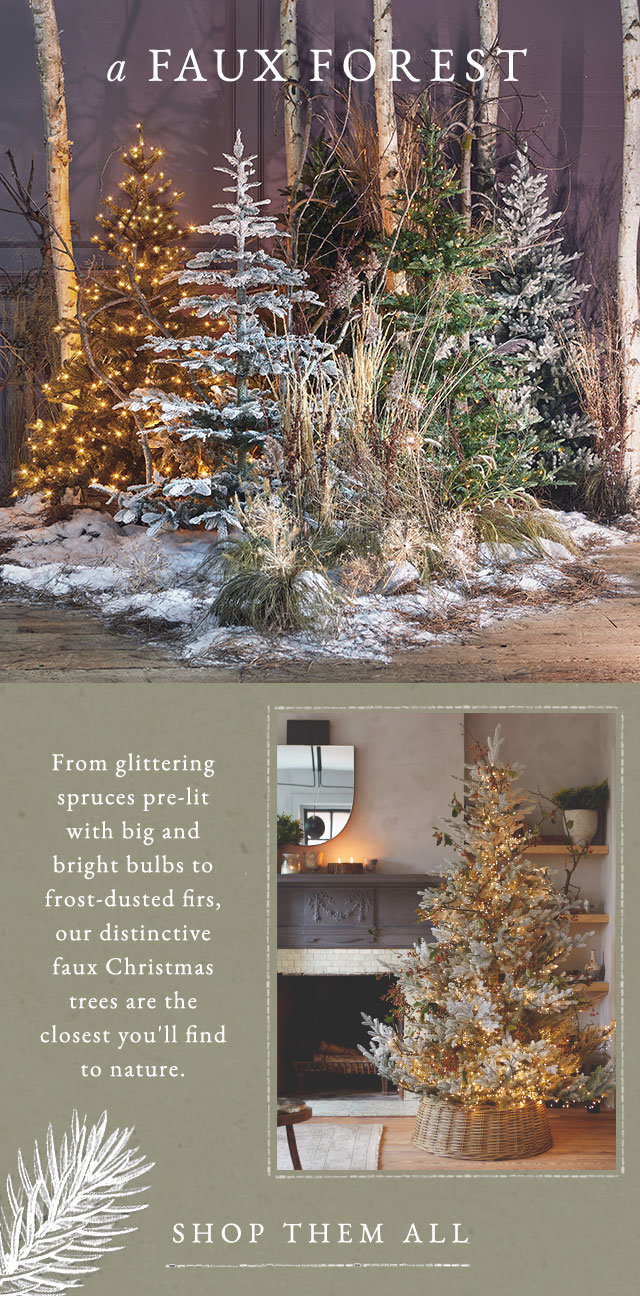 A Faux Forest | From glittering spruces pre-lit with big + bright bulbs to frost-dusted firs, faux Christmas trees are the closest you'll find to nature.
